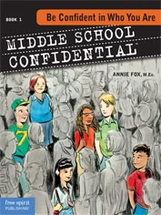 ''Middle School Confidential, Book 1: Be Confident in Who You Are'' by Annie Fox