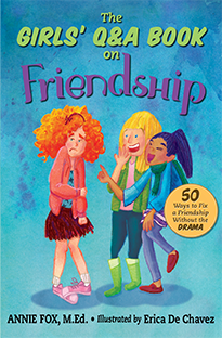 Order ''The Girls Q&A Book on Friendship: 50 Ways to Fix a Friendship Without the DRAMA'' by Annie Fox, M.Ed., illustrated by Erica De Chavez