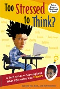 ''Too Stressed to Think? A Teen Guide to Staying Sane When Life Makes You CRAZY'' by Annie Fox, M.Ed. and Ruth Kirschner