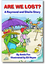''Are We Lost?'' by Annie Fox, Illustrated by Eli Noyes
