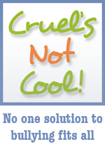 Cruel's Not Cool!