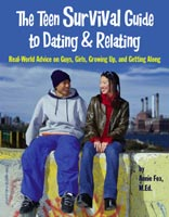 The Teen Survival Guide to Dating and Relating, by Annie Fox