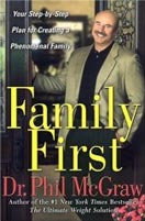 Family First, by Dr. Phil McGraw
